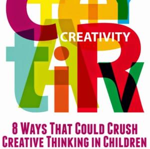 8 Ways to Crush Creative Thinking in Children