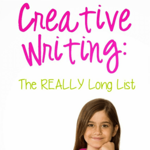 Creative Writing: The Really Long List