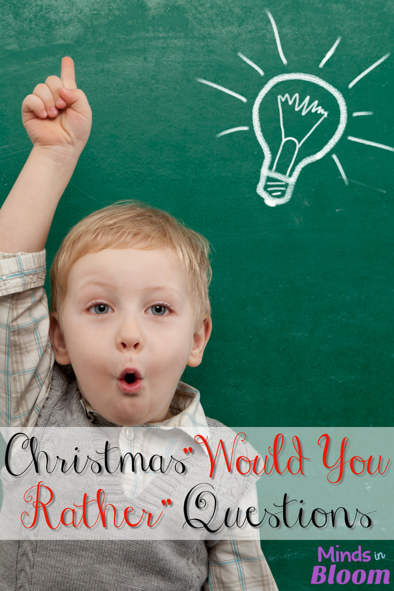 "You know we love ""Would you rather..."" questions here at Minds in Bloom, so we made one just for Christmas, of course! Get your students thinking and practicing decision-making skills with these fun Christmas Would You Rather Questions."
