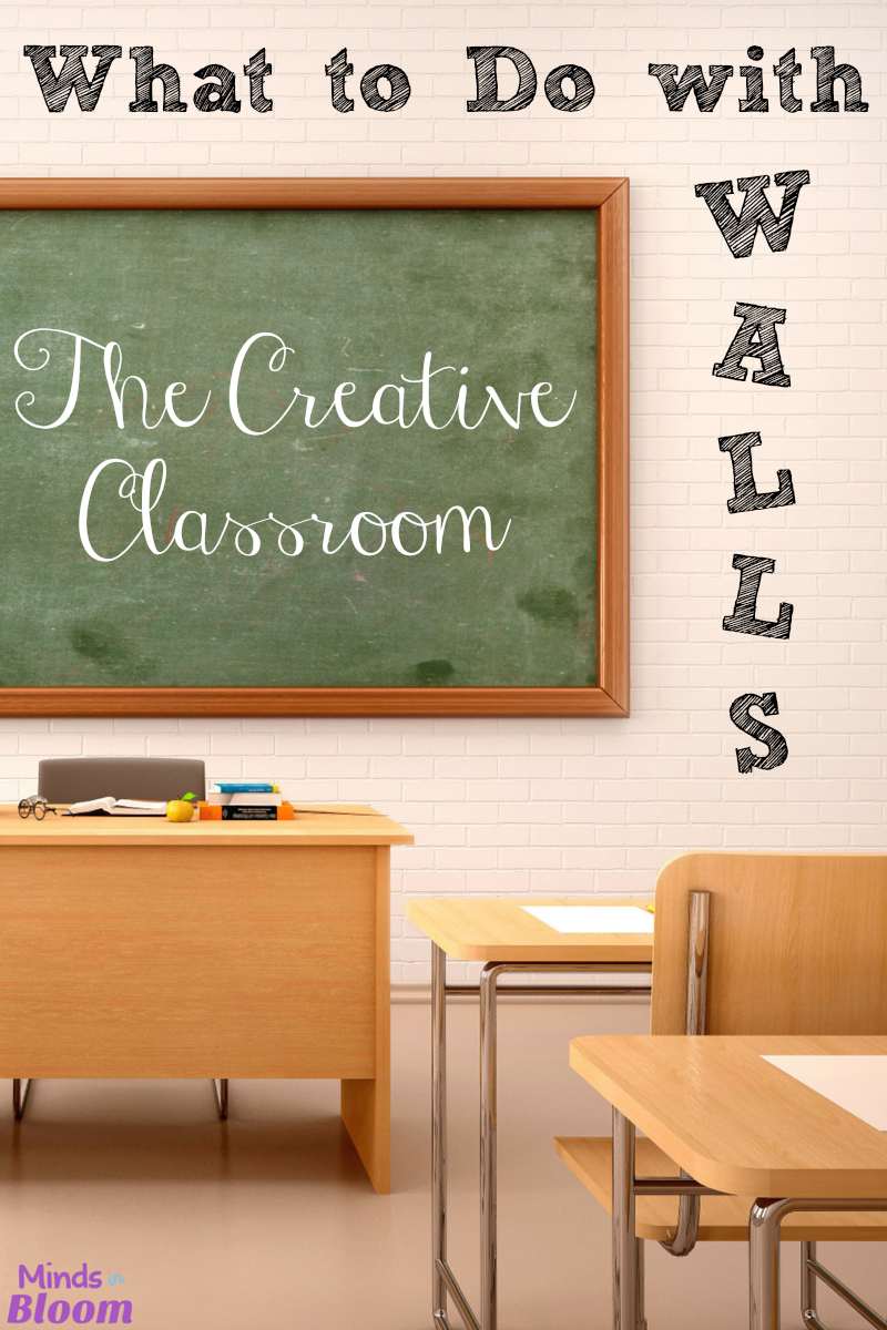 The Creative Classroom What To Do With Walls Minds In