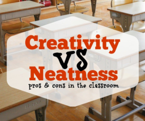 Neatness vs. Creativity