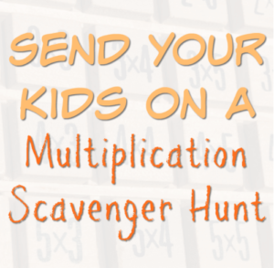 Send Your Kids on a Multiplication Scavenger Hunt