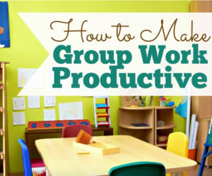 Ways to Make Group Work Work