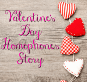 Valentine's Day Homophones Story