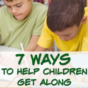 7 Ways to Help Children to Get Along