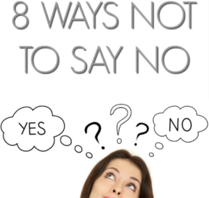 8 Ways Not to Say No