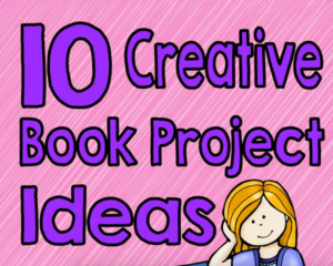 Ten Great Creative Book Report Ideas