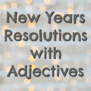New Years Resolutions with Adjectives