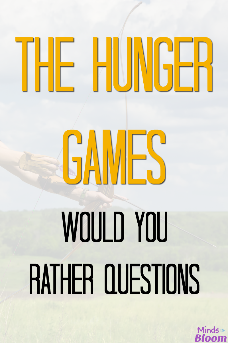 If you and your students have read the books and seen the movies, then I bet you'll love these Hunger Games Would You Rather questions!