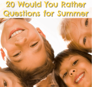 20 Would You Rather Questions for Summer!