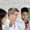 Make science fun for students. It should not be all about reading from the textbook and answering questions. Instead, science class should be made up of fun and informative lab experiments with the occasional lecture sprinkled in here and there. You might find your students' test scores improving when you do this!