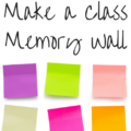 End-of-year reflections and essays are great, but why don't you try making a class memory wall this year? It's a collaborative activity that the whole class can do, and you can take a photograph of it to send out in a final newsletter or post on your class website!