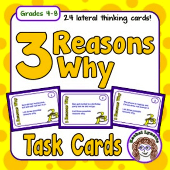 Three Reasons Why is a fun and thought-provoking game that gets your students doing lateral thinking. The task cards provide questions that encourage students to think critically about given scenarios and why certain decisions were made.