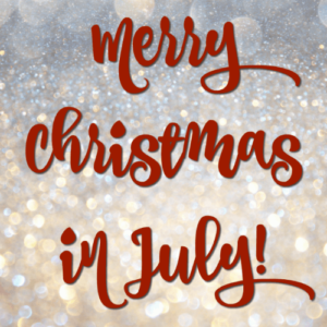 Merry Christmas in July!