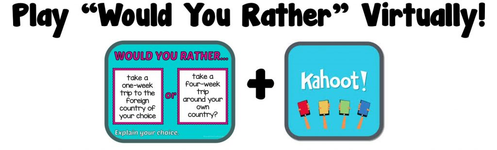 Would You Rather with Kahoot