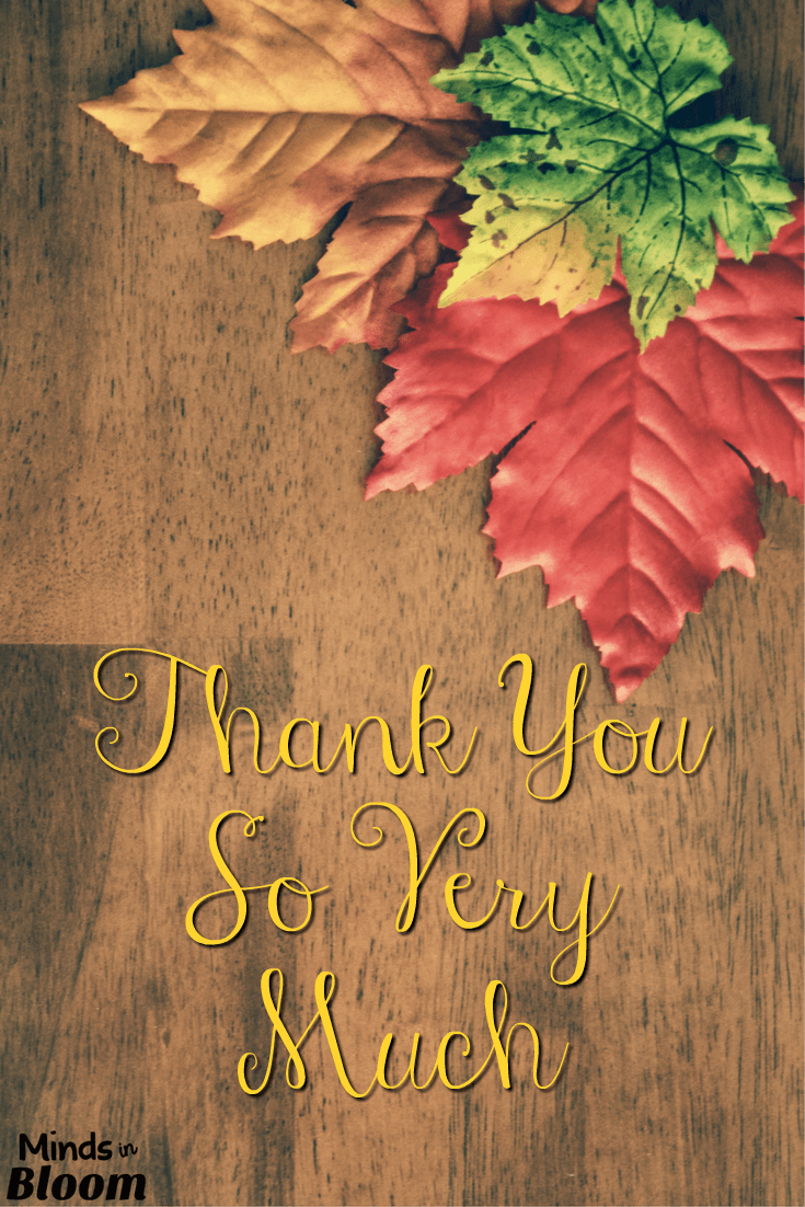 Thank you so very much for readership of Minds in Bloom and for your purchases of my resources in my Teachers Pay Teachers store. It is because of you that I am able to make a living do what I love and to provide for my family. Please be sure to check out the freebies in my TpT store as my thanks to you.