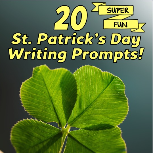 20 fun st patricks day writing prompts
