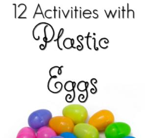 12 Activities with Plastic Eggs