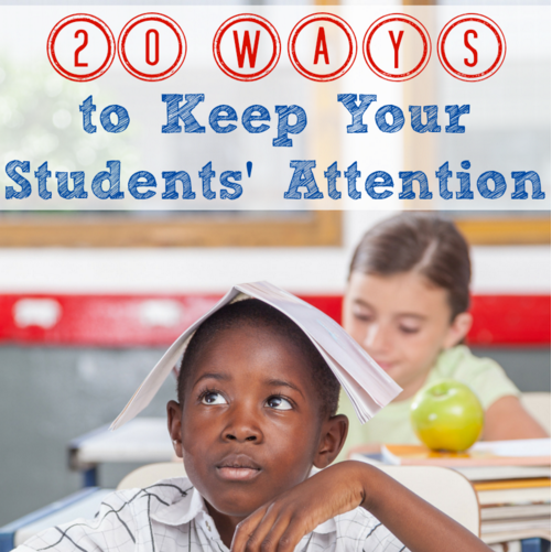 20 Ways to Keep Your Students' Attention - Minds in Bloom