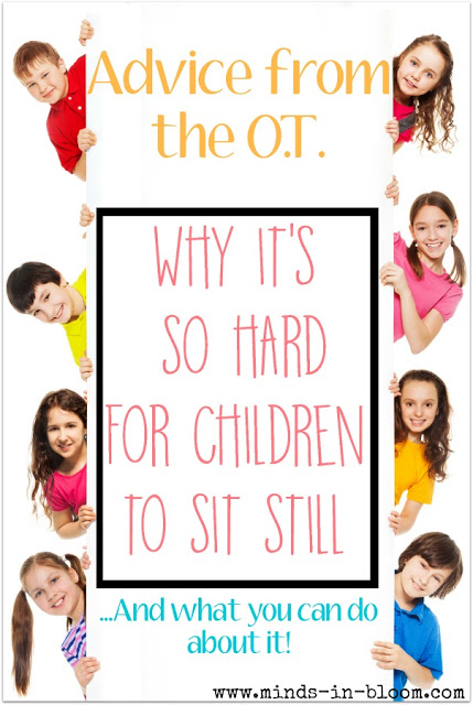 Advice from the OT: Why It's So Hard for Children to Sit Still and What You Can Do About It
