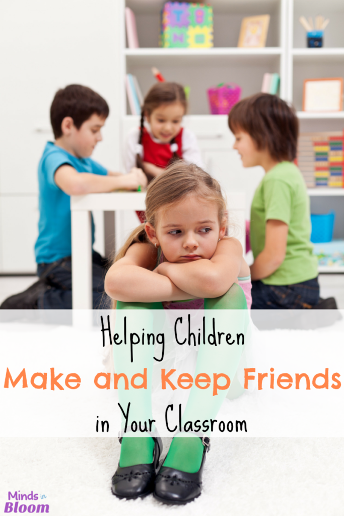 Helping Children Make and Keep Friends in Your Classroom