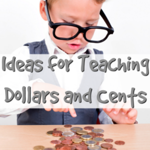 Ideas for Teaching Dollars and Cents
