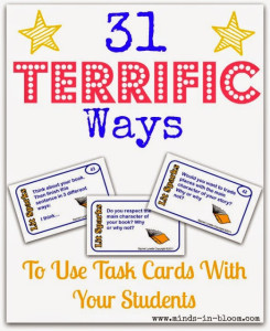 31 Terrific Ways to Use Task Cards with Your Students