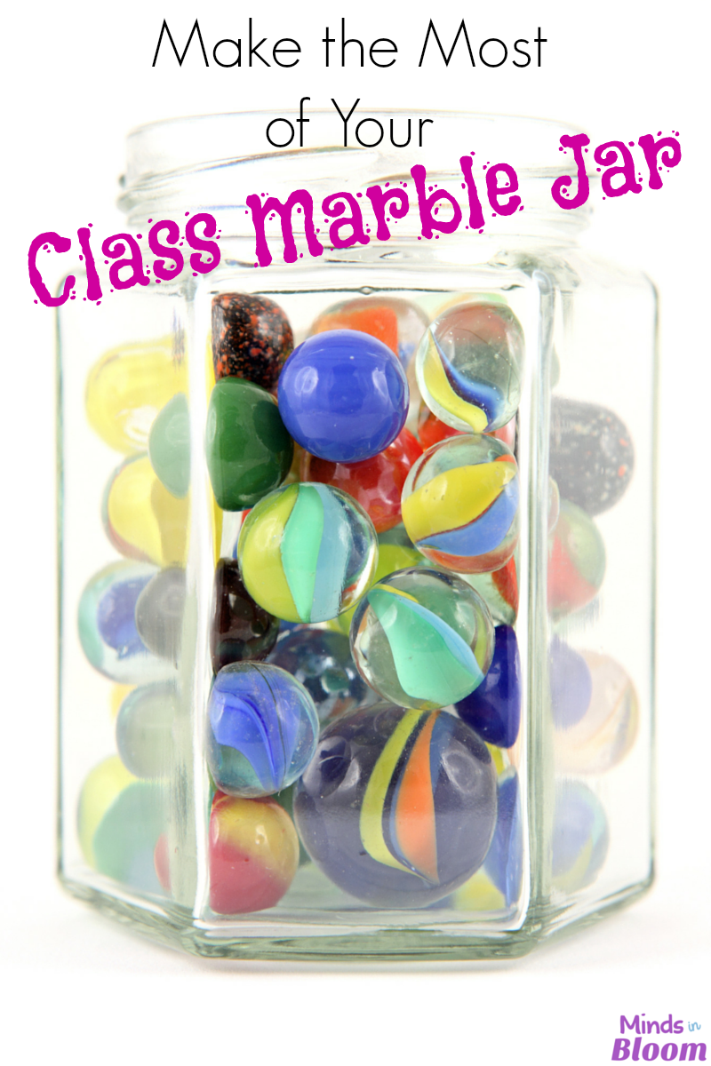 Classroom Marble Jar Ideas : Make the most of your class marble jar minds in bloom