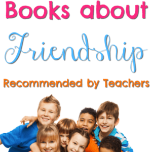 Books about Friendship – Recommended by Teachers