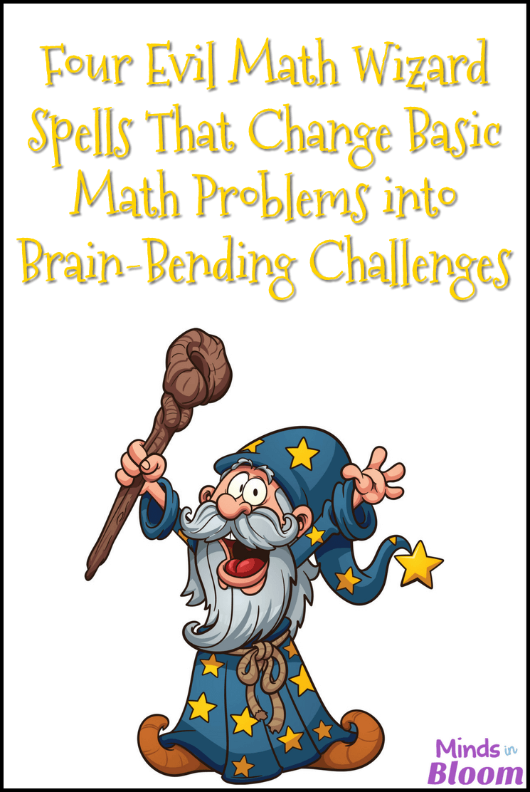 "Basic math problems have a tendency to be boring and uneventful, and they definitely don't keep students engaged in and excited about mathematics. This guest post describes four ""evil math wizard spells"" that you can use in your classroom to make your basic math problems invite more creative problem solving and turn them into brain-bending challenges."