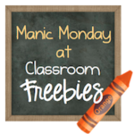 Manic Monday at Classroom Freebies