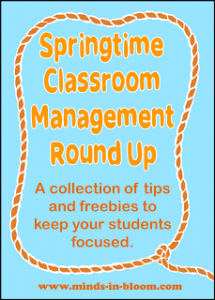 Check out this round up of blog posts, Teachers Pay Teachers freebies, and Pinterest boards to help you combat the classroom management issues that only seem to occur in the springtime.