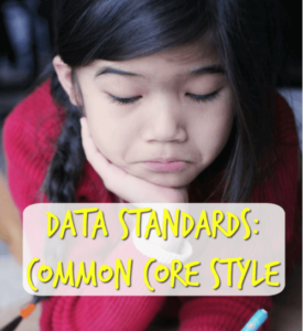 Data Standards: Common Core Style