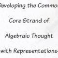 Algebra is typically reserved for upper middle school and high school, but did you know that the Common Core State Standards encourage strands for teaching algebraic thought as early as kindergarten? Our guest blogger, a seasoned mathematical instructor with advanced degrees, breaks down this Common Core standard about algebraic thought and explains how it can be taught in grades K-5. Click through to read her explanations!