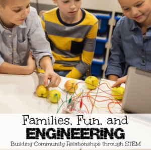 Families, Fun, and Engineering:  Building Community Relationships through STEM