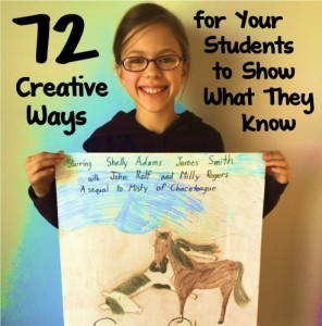 Check out this list of 72 creative ways for your students to show what they know! These fun and engaging ideas will have them eager to demonstrate their understanding of what they learn!