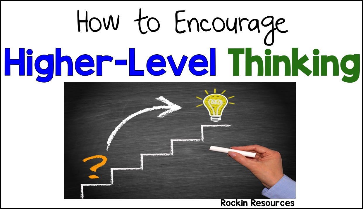 the highest level of thinking according Teachers work to develop critical thinking in their students  when teaching material to students, the higher levels of learning on the hierarchy,.
