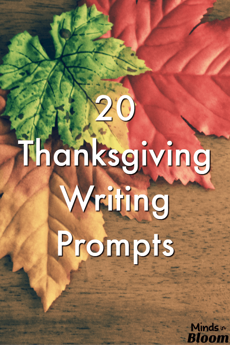 20 thanksgiving writing prompts minds in bloom thanksgiving is a wonderful time to not only teach about gratitude but to also teach about