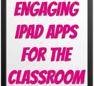 Engaging iPad Apps for the Classroom