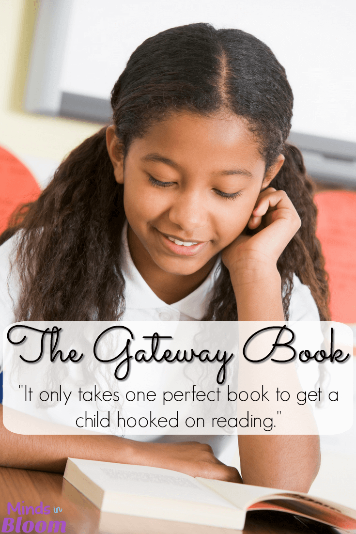 What is a gateway book? It's a book that causes a child to fall in love with reading. Every child's gateway book will be different, and our guest blogger uses this post to describe the steps in helping a student find one - a collaboration between teacher, parents, and student - and shares the path to finding the book. You can also download a freebie!