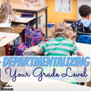 Departmentalizing Your Grade Level
