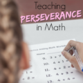 "By the time most students get to middle school, they've decided they ""aren't good at math."" Our guest blogger shares her advice on teaching perseverance in math and not letting students tell themselves they aren't good at it!"