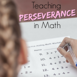 Teaching Perseverance in Math