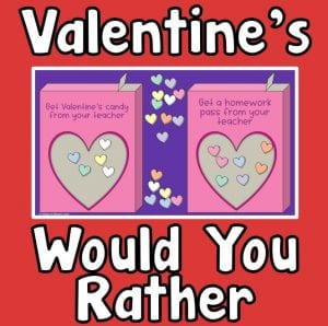 Valentine's Would You Rather Activity