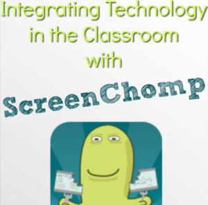 Integrating Technology in the Classroom with ScreenChomp