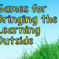 Games for Bringing the Learning Outside