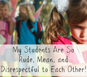 Minds in Bloom readers ask important questions about how their students treat each other. Teachers everywhere are seeing students being rude, mean, and disrespectful to each other. How can we combat this behavior?