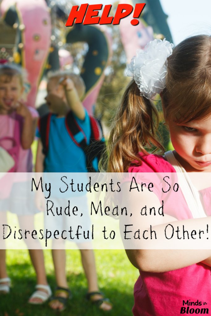Help! My Students Are So Rude, Mean, and Disrespectful to Each Other