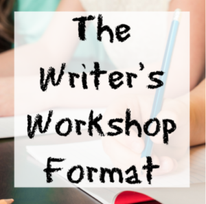 The Writer's Workshop Format