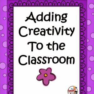 Adding Creativity to the Classroom